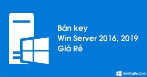 Bán key Windows Server giá rẻ: 2016, 2019, 2022 bản quyền vĩnh viễn 1