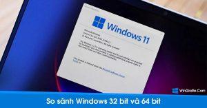 So sánh sự khác nhau giữa Windows 32-bit và 64-bit 9